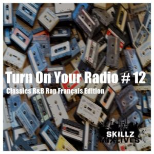 TURN ON YOUR RADIO # 12 Old School R&B Rap Francais