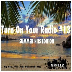 Turn On Your Radio #13 Summer Hits Edition