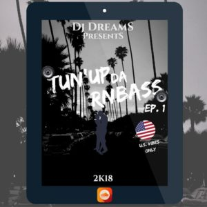 DJ DREAMS - TUN'UP DA RNBASS EP.1 (2018)(Master)