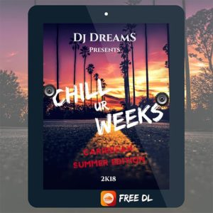DJ DREAMS - CHILL UR WEEKS CARIBBEAN SUMMER EDITION 2018